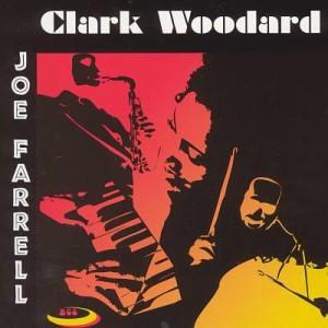 Clark Woodard & Joe Farrell